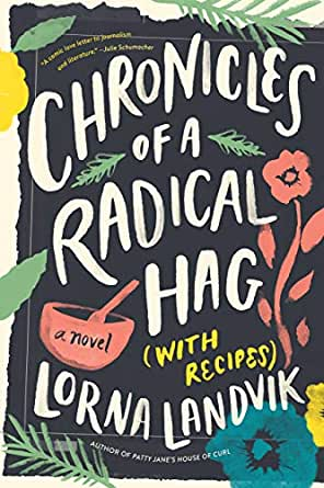 Virtual Adult Book Discussion:  Chronicles of a Radical Hag (with Recipes) by Lorna Landvik