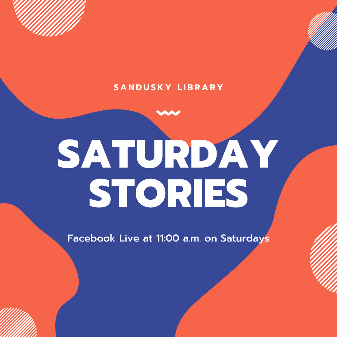 Sandusky Library Virtual Saturday Stories