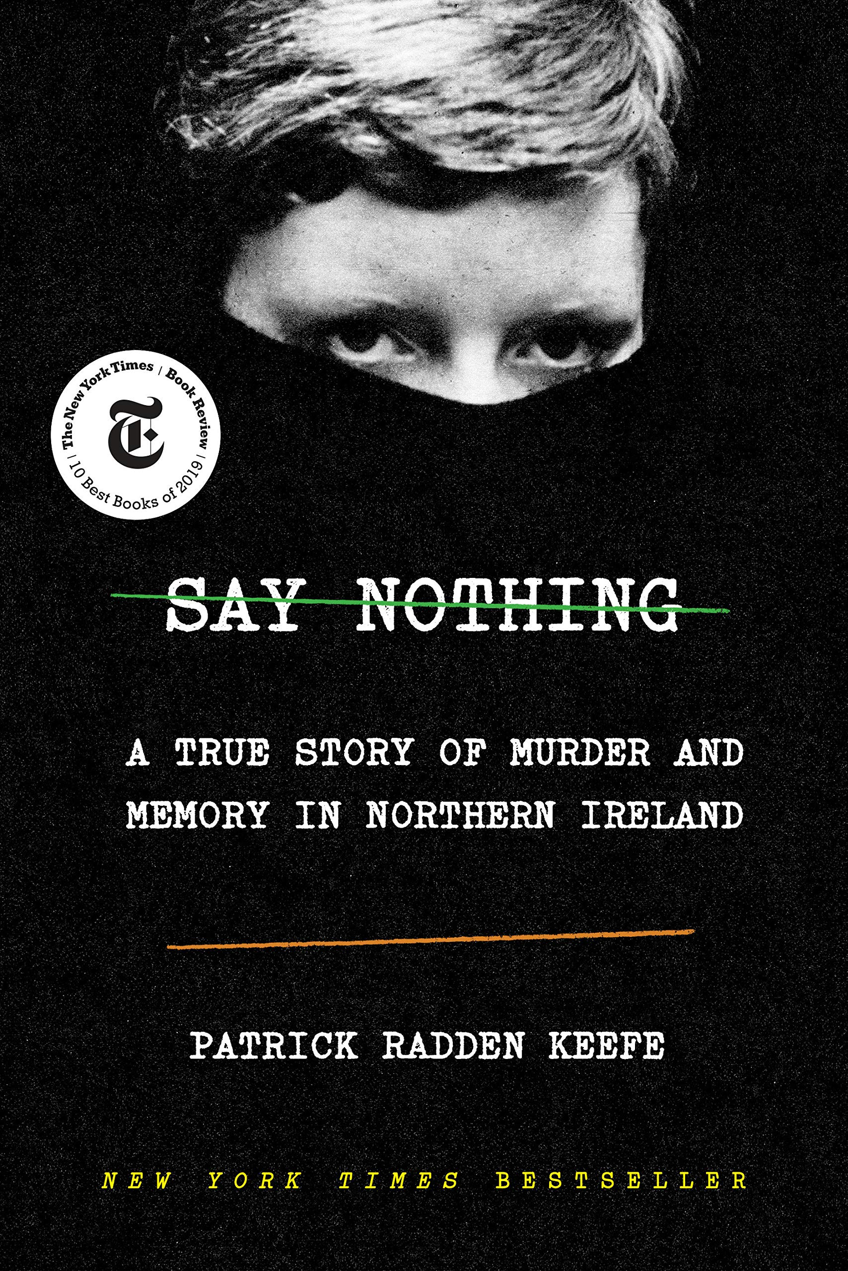 Virtual Adult Book Discussion:  Say Nothing:  A True Story of Murder and Memory in Northern Ireland by Patrick Radden Keefe