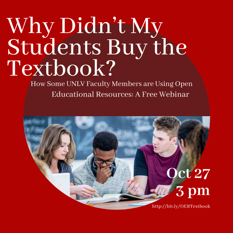 Why Didn't My Students Buy the Textbook? How Some UNLV Faculty Members are Using Open Educational Resources