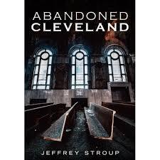 Local History: Abandoned Cleveland