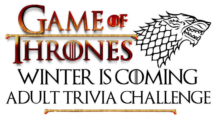 Game of Thrones: Winter is coming adult trivia challenge
