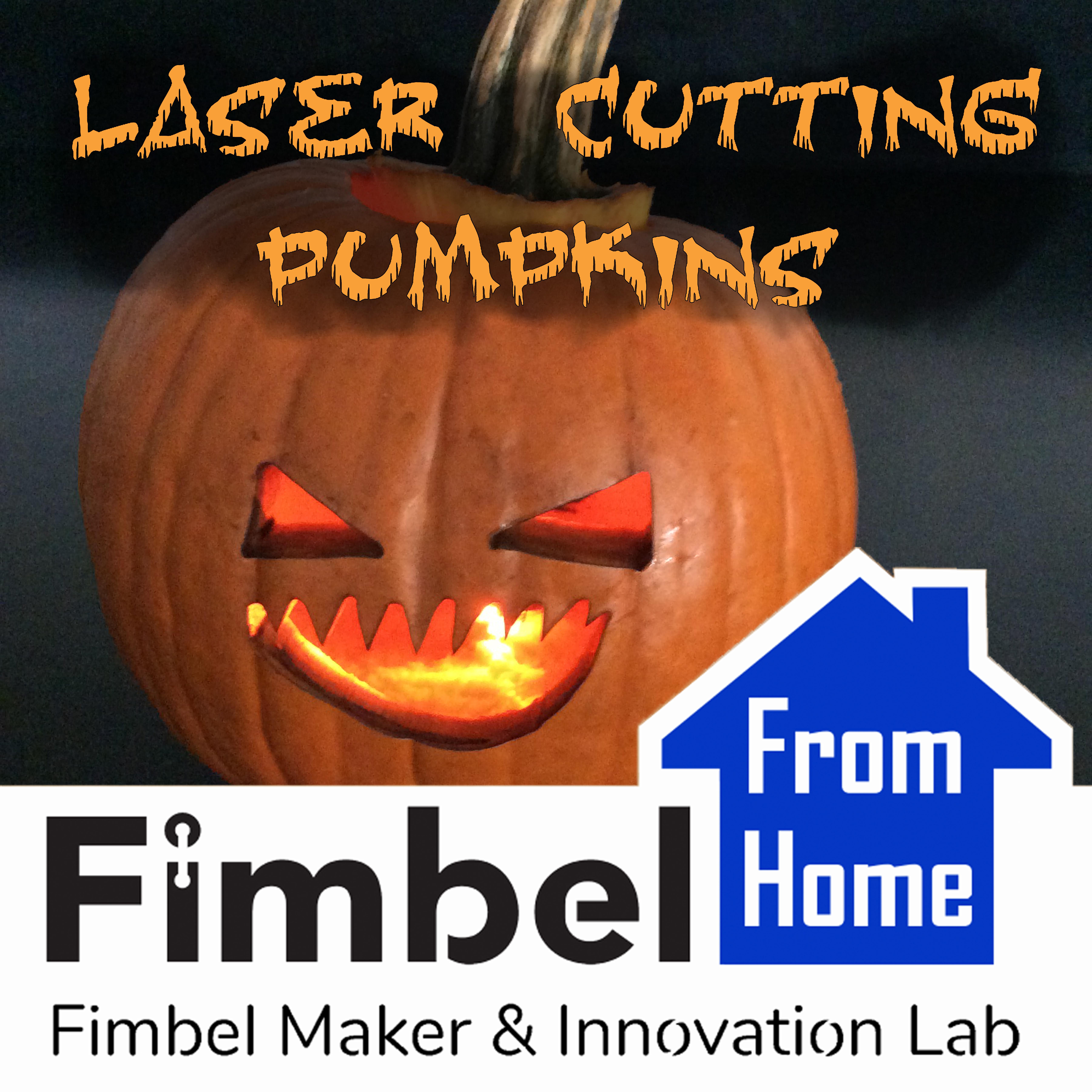 Fimbel From Home: Laser Cutting Pumpkins