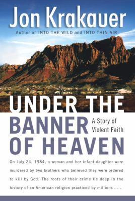 Just the Facts: the Nonfiction Only Book Club - Under the Banner of Heaven by Jon Krakauer