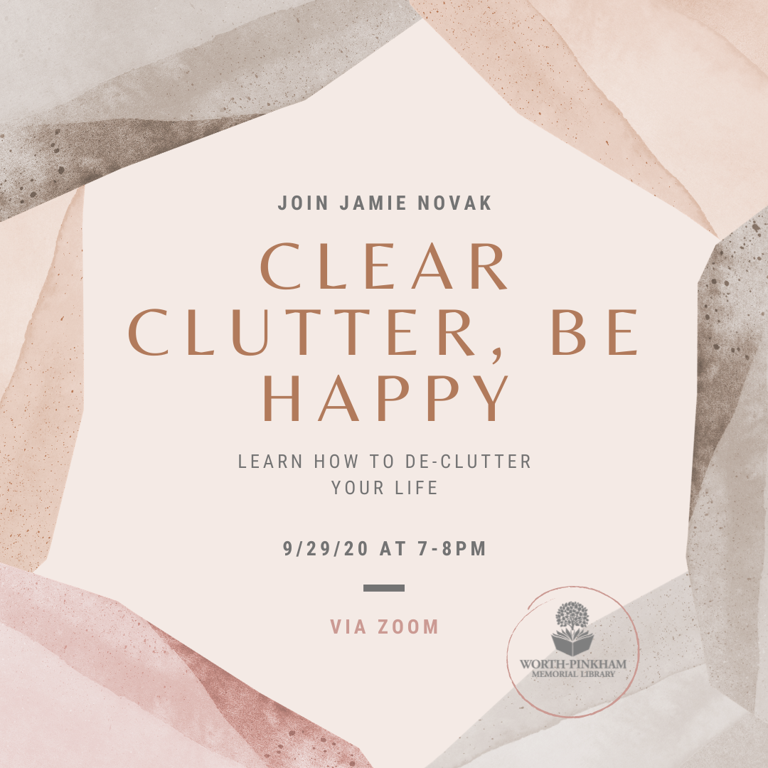 Virtual: Clear Clutter, Be Happy!