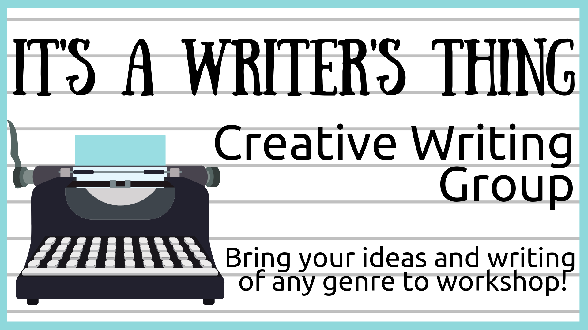 It's a Writer's Thing: Creative Writing Group