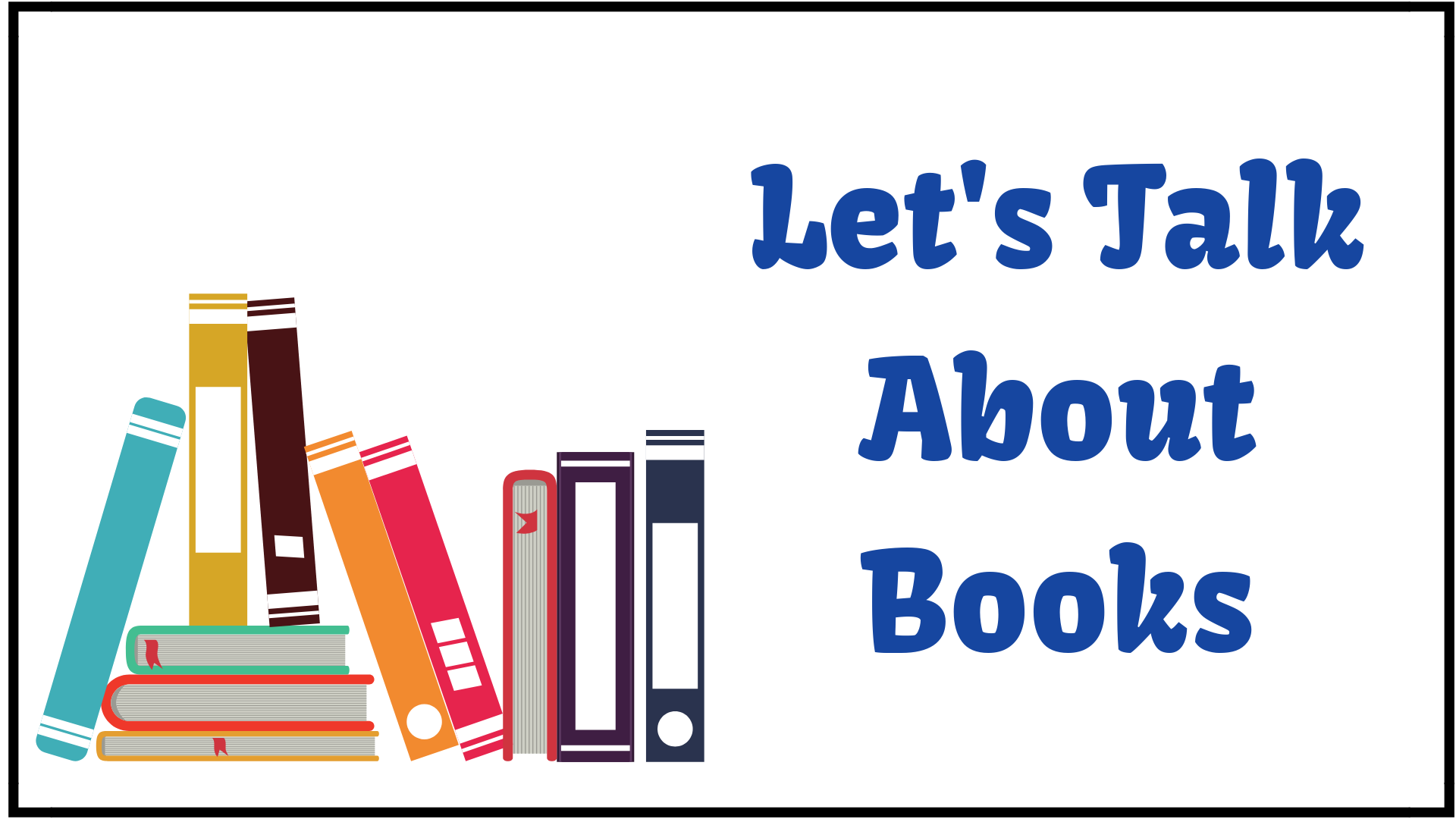 Let's Talk About Books:  Select books for 2020-2021
