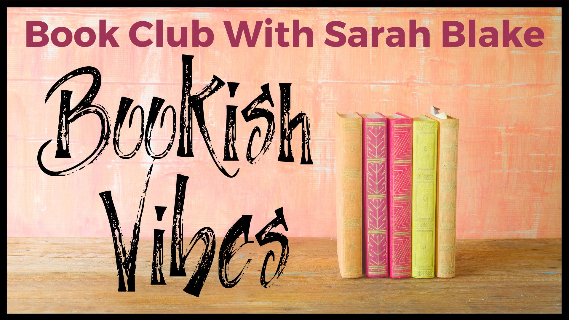 VIRTUAL Bookish Vibes (Book Club & Author Visit with Sarah Blake)