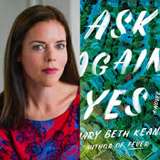 "Author, Mary Beth Keane discusses her NYT bestseller, ""Ask Again, Yes"""