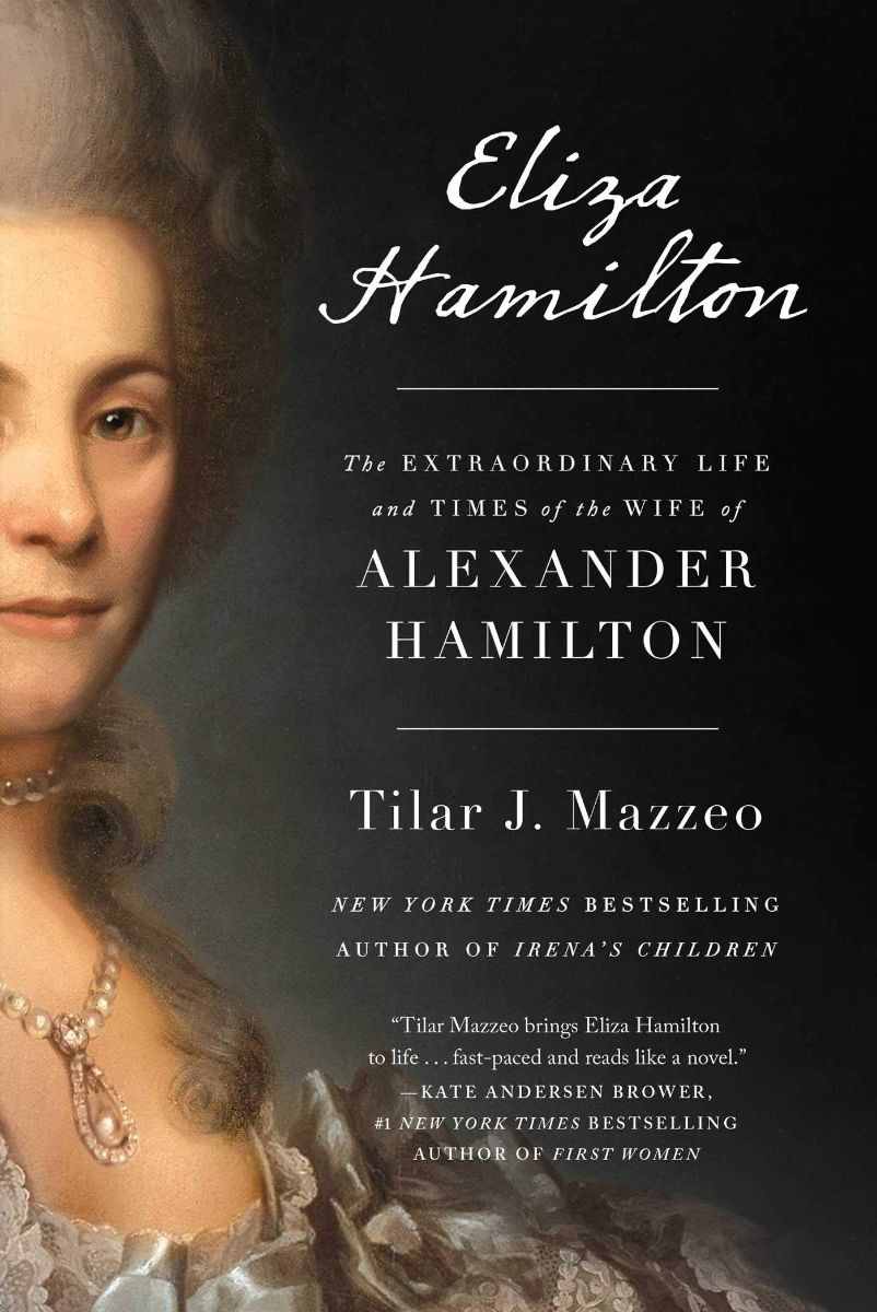 Afternoon Book Club: Eliza Hamilton: The Extraordinary Life and Times of the Wife of Alexander Hamilton by Tilar J. Mazzeo