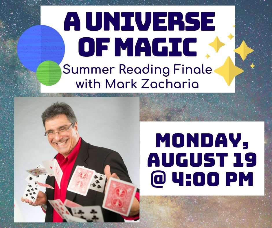 A Universe of Magic: Summer Reading Finale and Family Magic Show