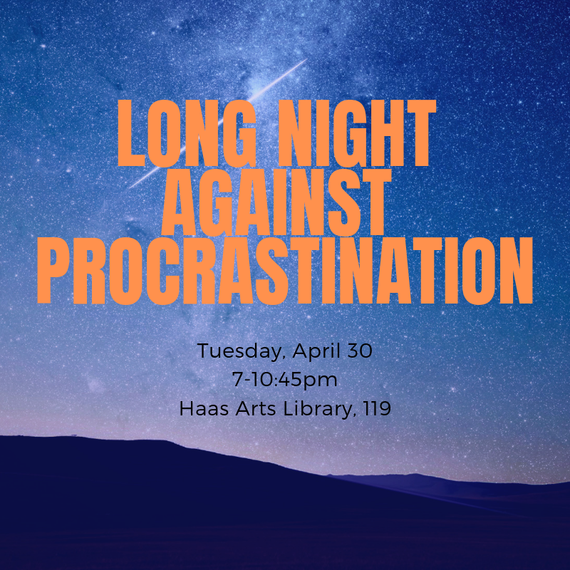 Long Night Against Procrastination: Haas Arts Library