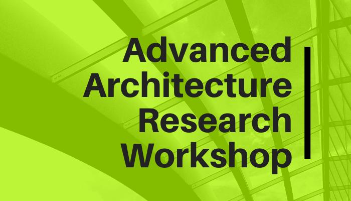 Advanced Architecture Research (Online Workshop)
