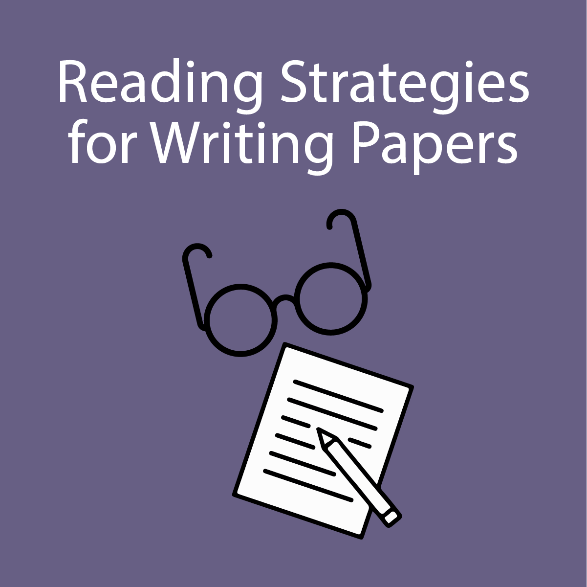 Reading Strategies for Writing Papers