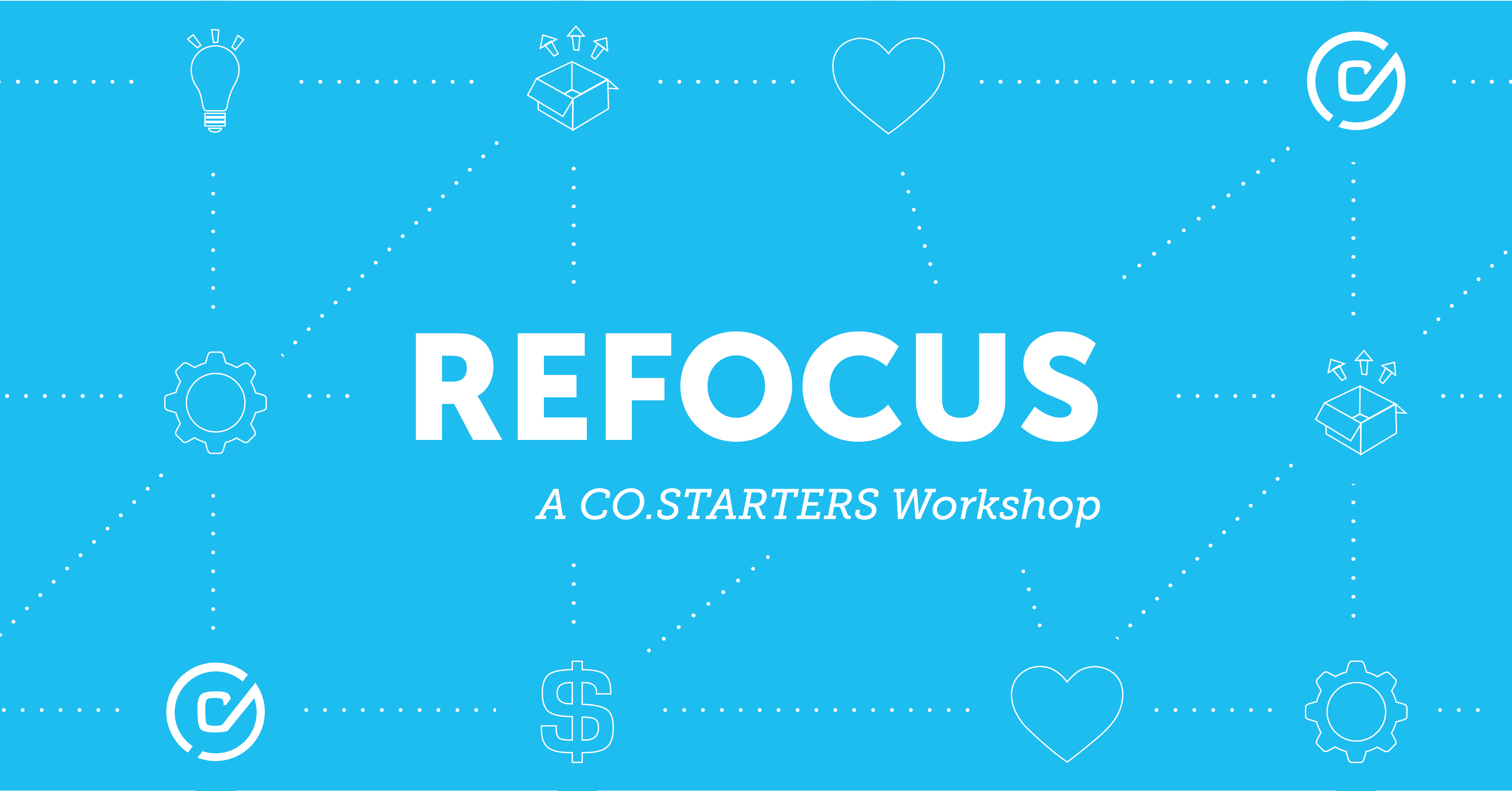 CO. STARTERS Refocus Workshop