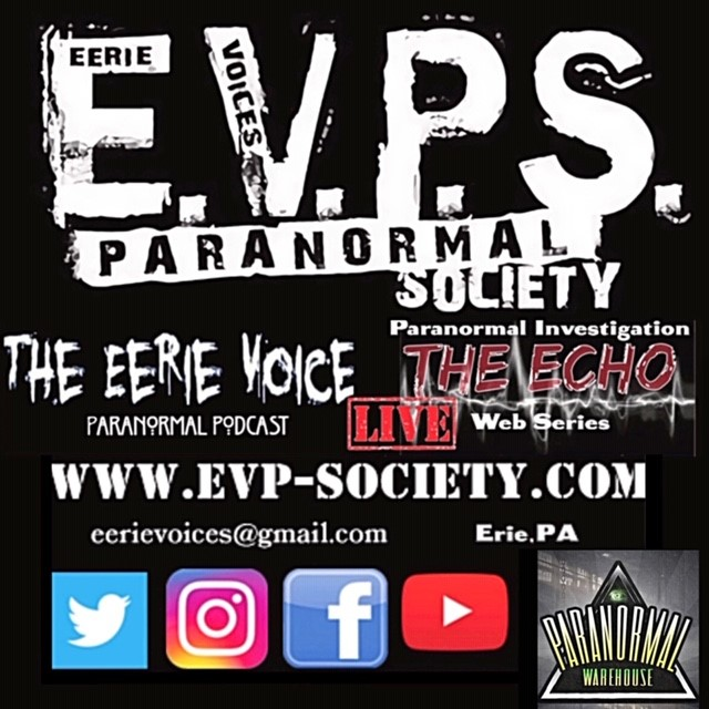 The Eerie Voices Paranormal Society Presents: Exploring the Paranormal