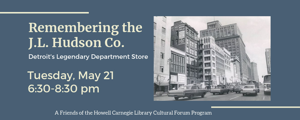 Remembering the J.L. Hudson Company, Detroit's Legendary Department Store, with Michael Hauser