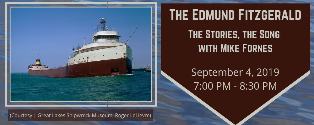 The Edmund Fitzgerald: The Stories, the Song with Mike Fornes