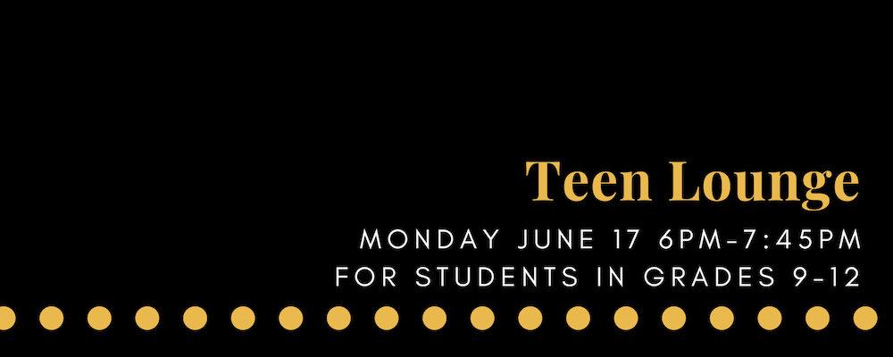 Teen Lounge (grades 9-12)