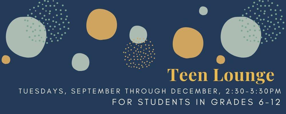 Teen Lounge (grades 6-12)