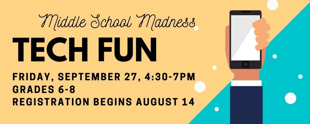 Middle School Madness: Tech Fun (grades 6-8)