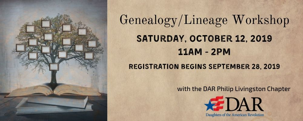 Genealogy/Lineage Workshop with the DAR Philip Livingston Chapter