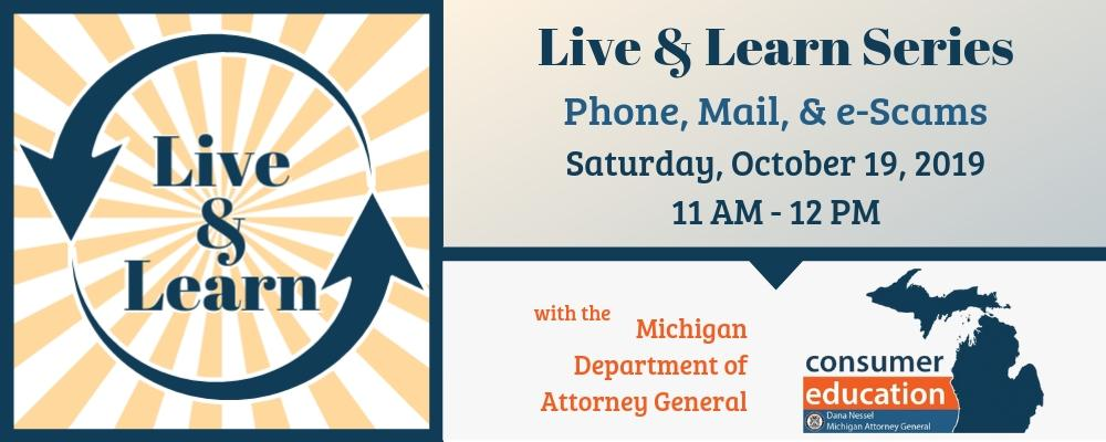 Consumer Education: Phone, Mail & e-Scams with the Michigan Department of Attorney General