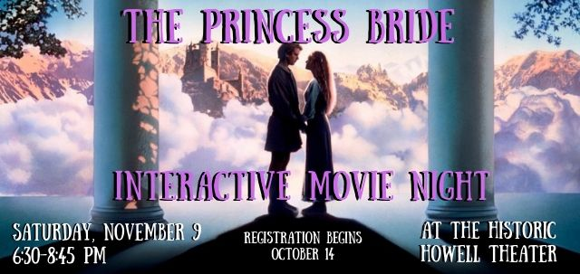 The Princess Bride: Interactive Movie Night at the Howell Historic Theater