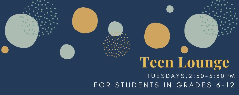 CANCELED: Teen Lounge (grades 6 – 12)