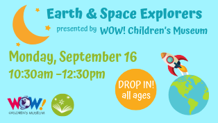 Earth & Space Explorers by WOW! Children's Museum – Drop in