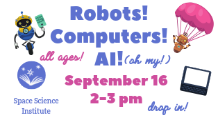 Robots, Computers, & AI by Space Science Institute - Drop-in