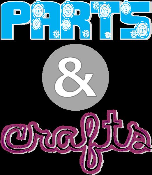 Parts & Crafts