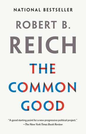 Book Discussion: The Common Good by Robert B. Reich – Discussion led by Laura Kuchmay