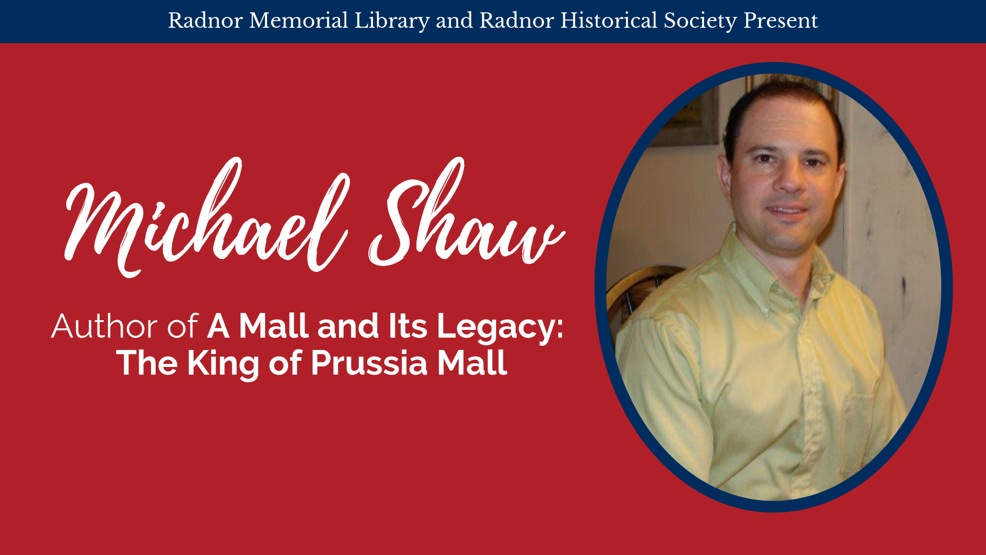Michael Shaw, author of A Mall and Its Legacy: The King of Prussia Mall