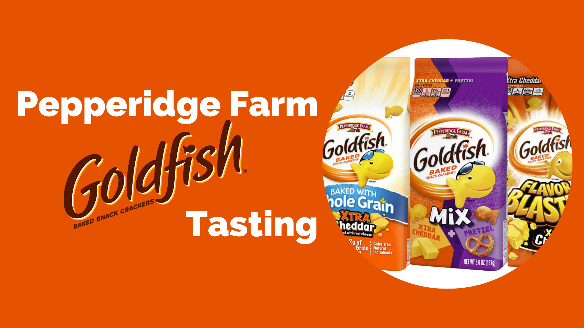 Pepperidge Farm GoldfishⓇ Tasting
