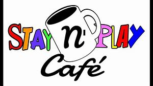 Stay and Play Cafe- Event has been Cancelled!