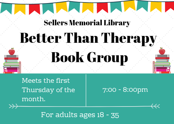 POSTPONED:  Better Than Therapy Book Group: Sellers Memorial Branch