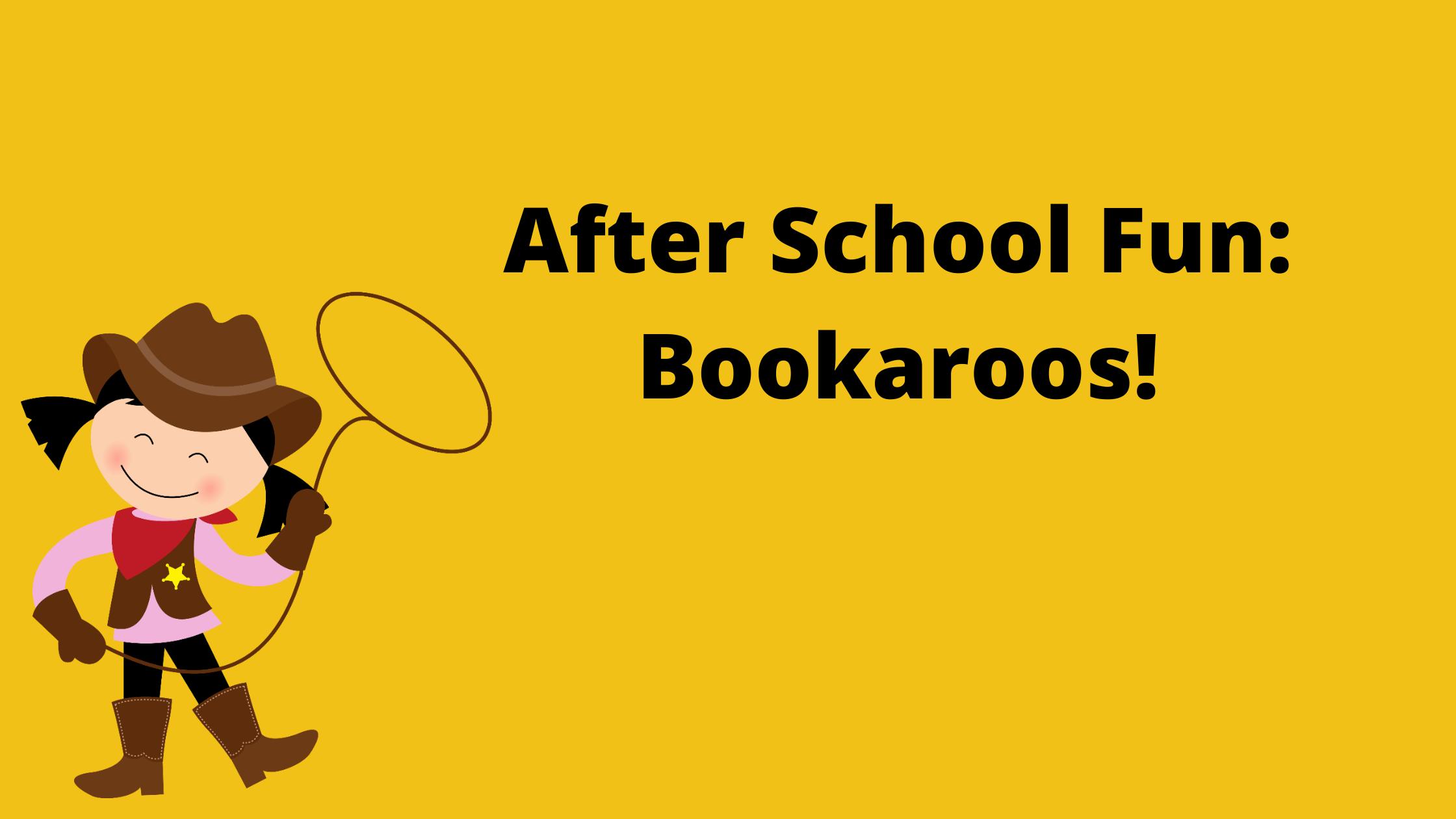 After School Fun: Bookaroos!
