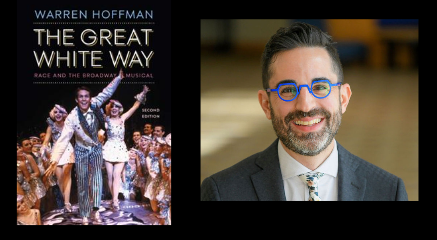 Racial Identity and the Broadway Musical: A Virtual Conversation with Warren Hoffman