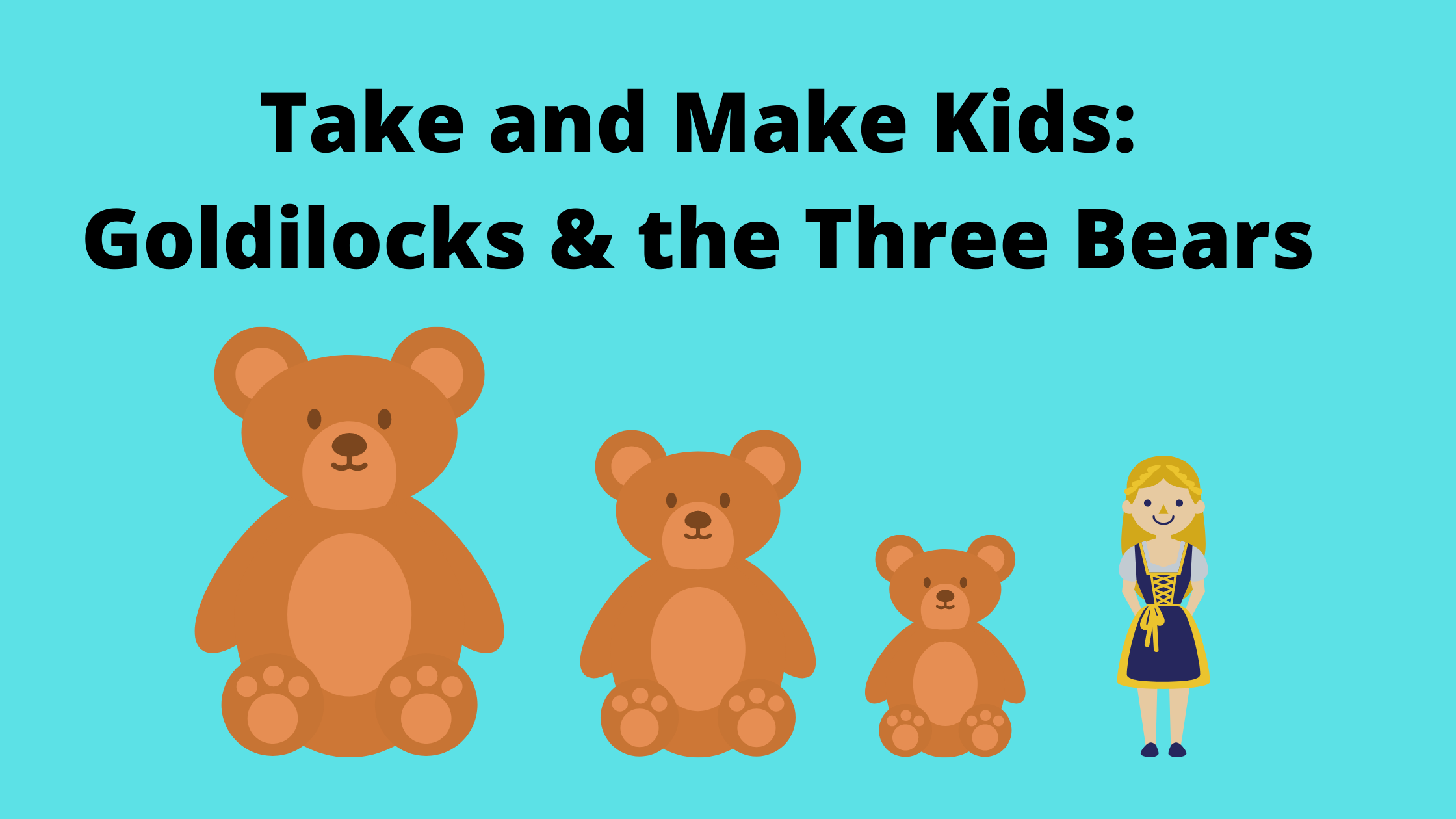 Take and Make Kids: Goldilocks & the Three Bears