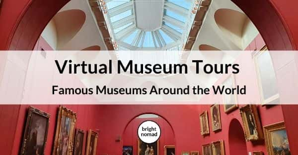 Virtual World Museum Tours - Let's Travel the World Together