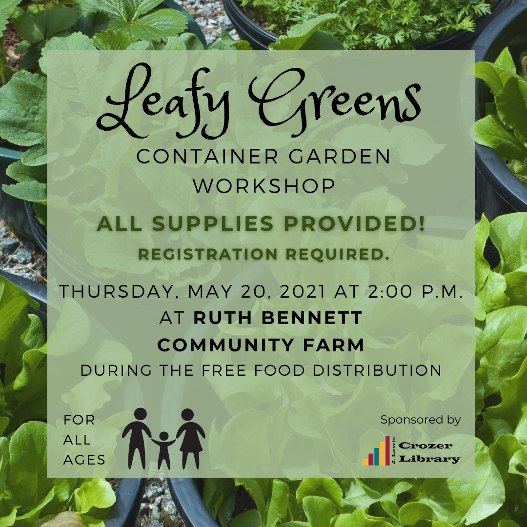 Leafy Greens:  A Container Garden Workshop at the Ruth Bennett Community Farm