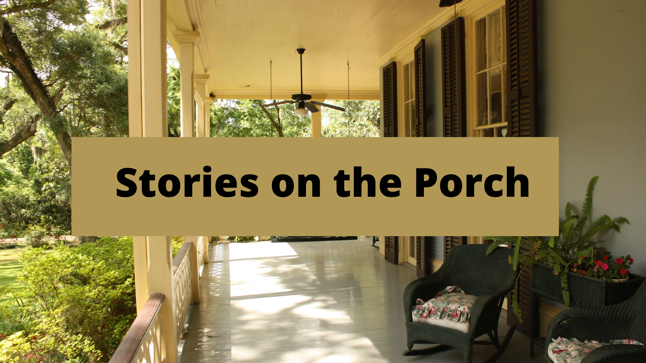 Stories on the Porch, 11am