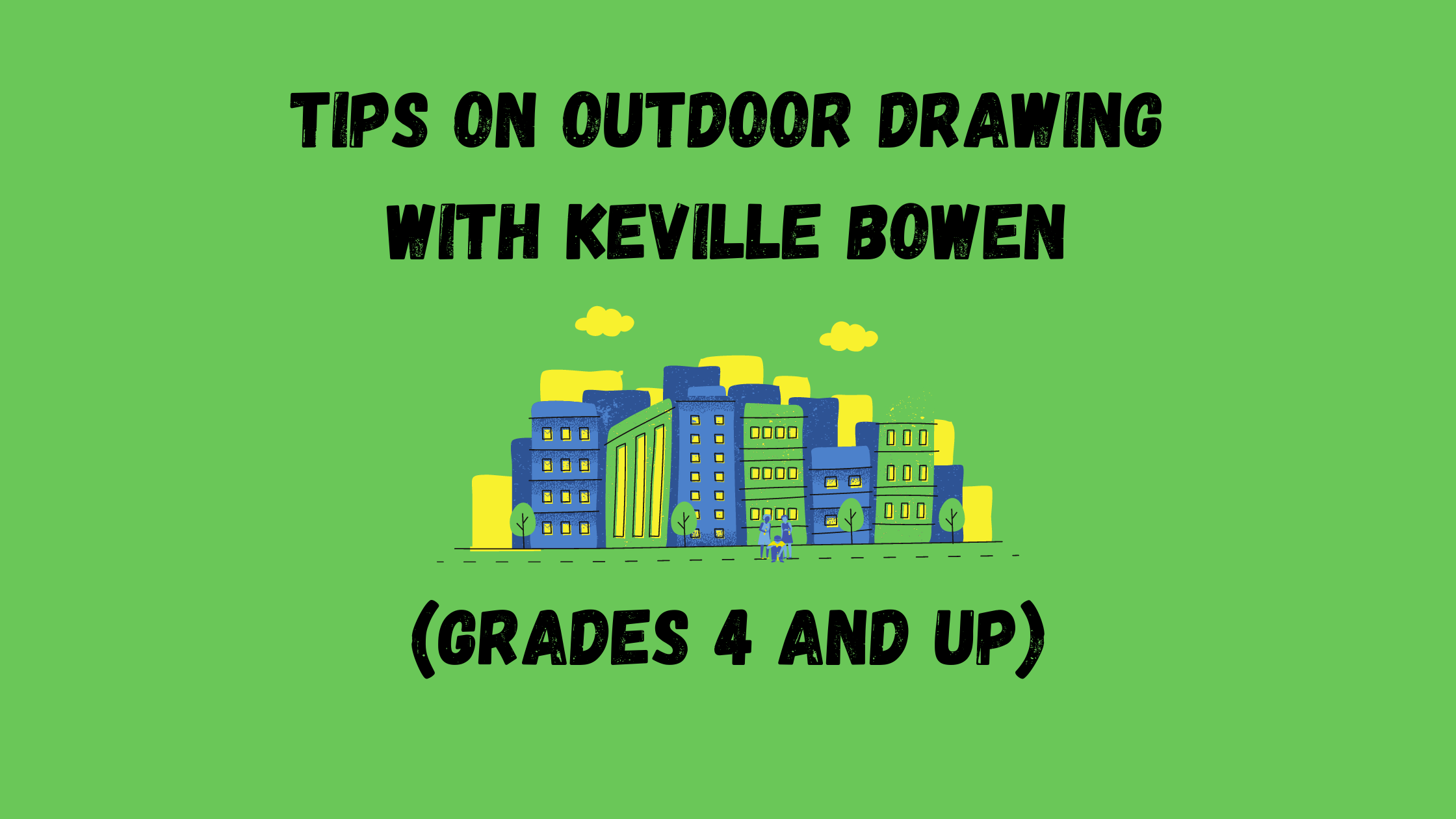Tips on Outdoor Drawing with Keville Bowen (Grades 4 and up)