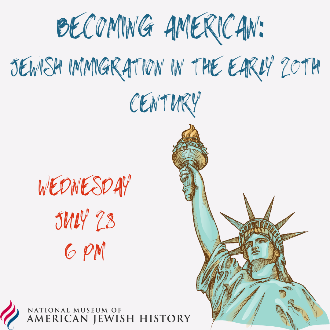 Becoming American: Jewish Immigration in the Early 20th Century