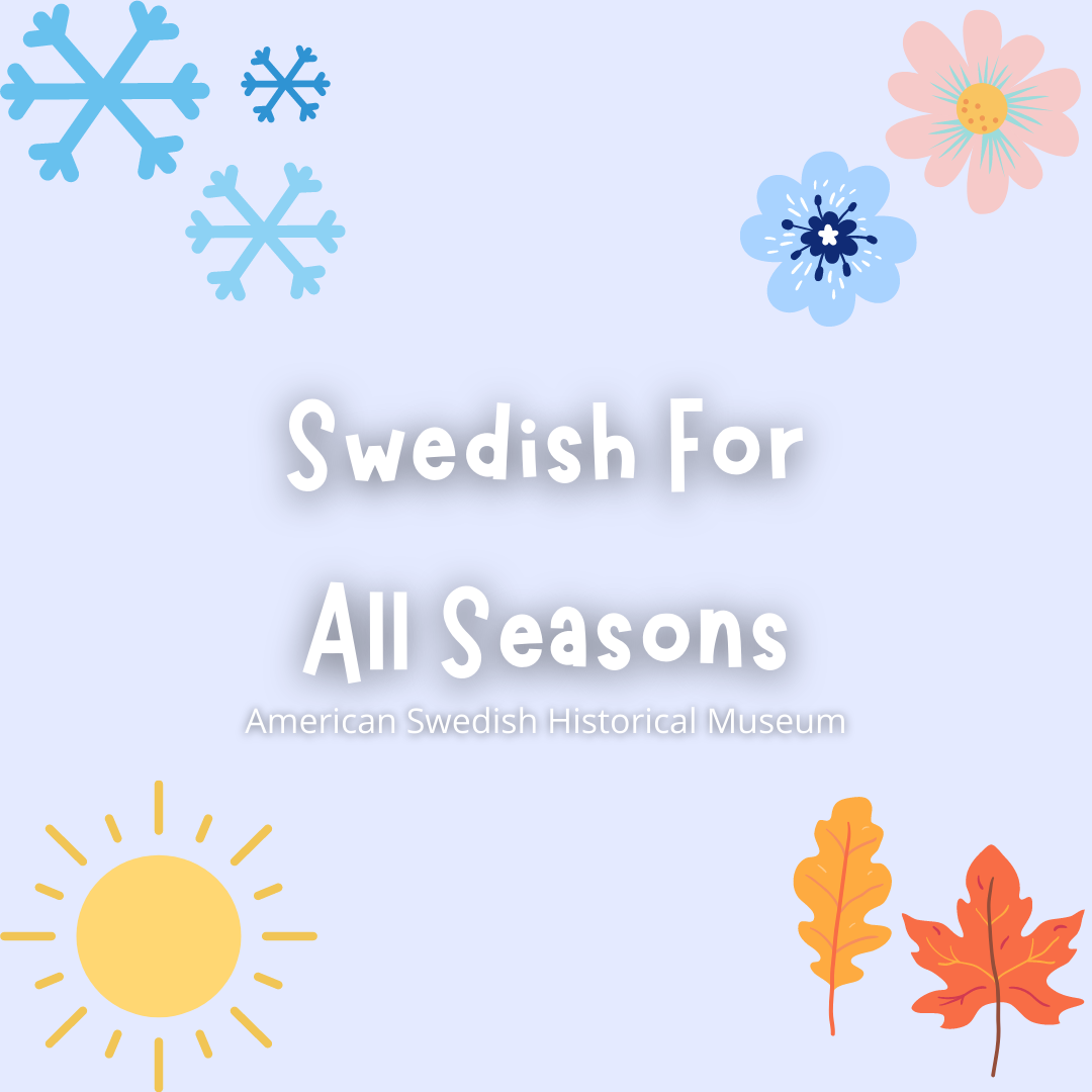 Swedish For All Seasons with the American Swedish Historical Museum