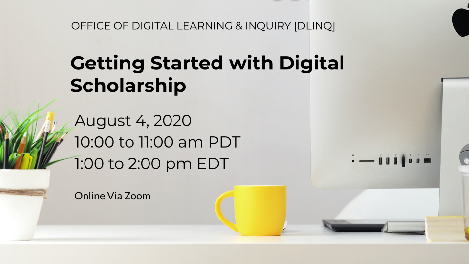 Getting Started with Digital Scholarship (8/4)