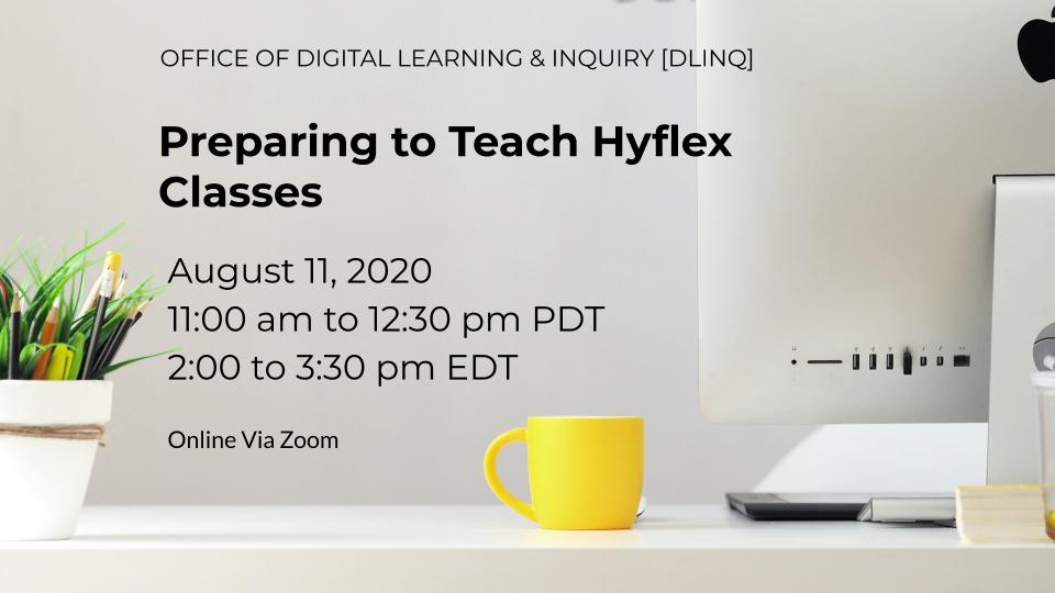 Preparing to Teach Hyflex Classes (8/11)