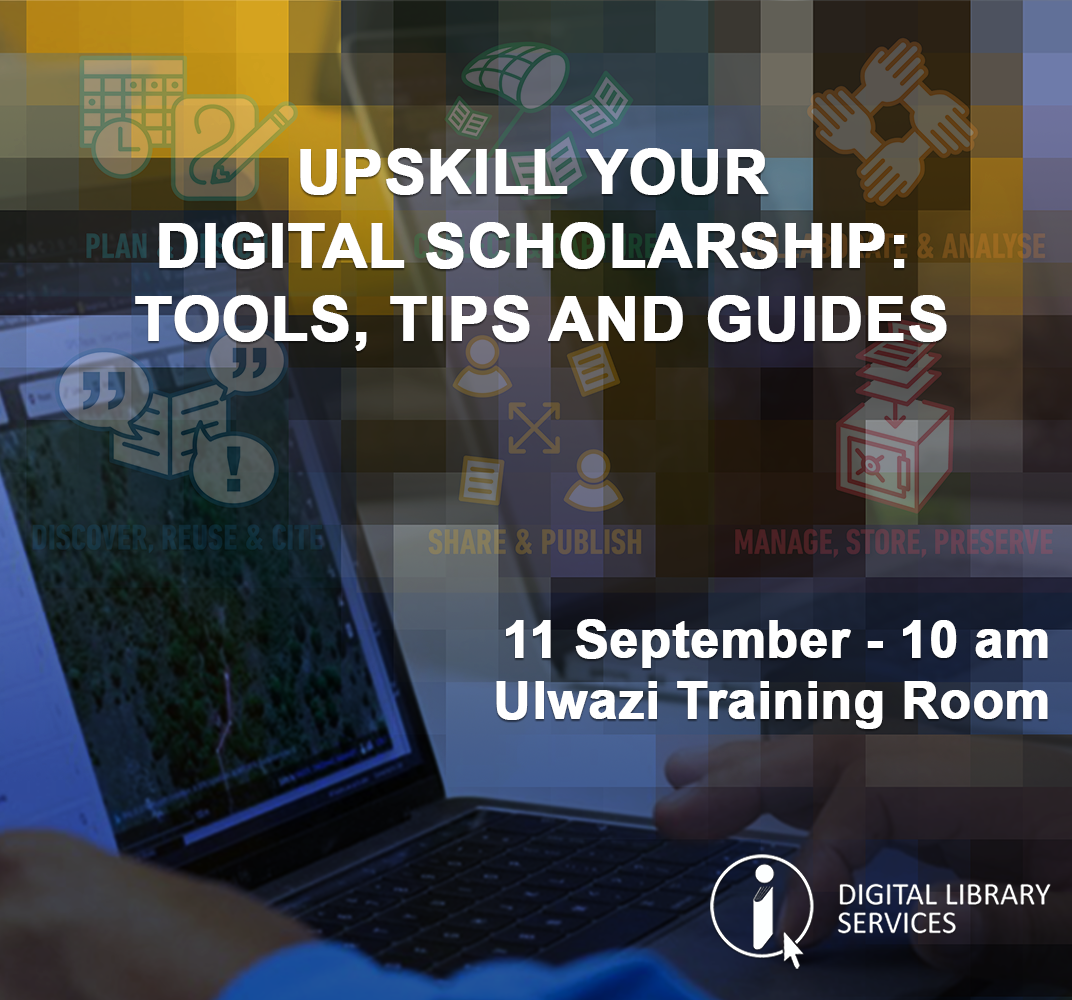 Upskill your Digital Scholarship: Tools, Tips and Guides