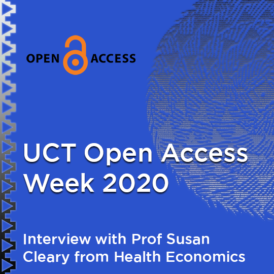 UCT Open Access Week 2020 - Interview with Prof Susan Cleary from Health Economics